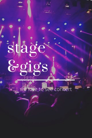 stage &gigs we love to see concert
