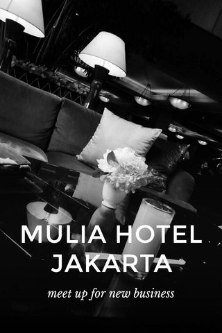 MULIA HOTEL JAKARTA meet up for new business