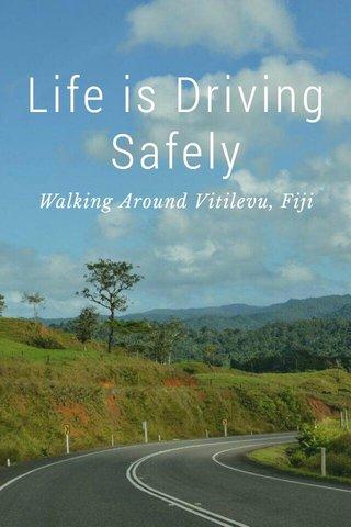 Life is Driving Safely Walking Around Vitilevu, Fiji