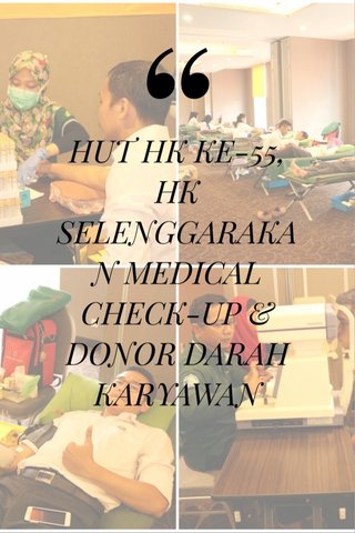 HUT HK KE-55, HK SELENGGARAKAN MEDICAL CHECK-UP & DONOR DARAH KARYAWAN