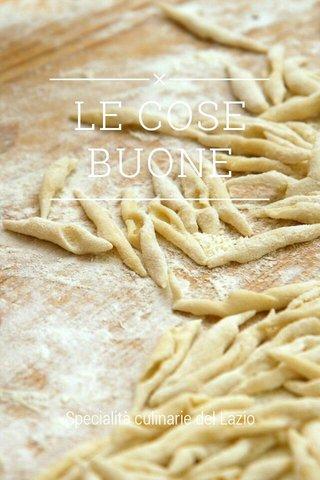 LE COSE BUONE Specialità culinarie del Lazio