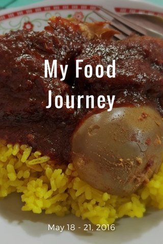 My Food Journey May 18 - 21, 2016