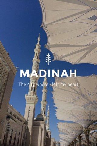 MADINAH The city where i left my heart