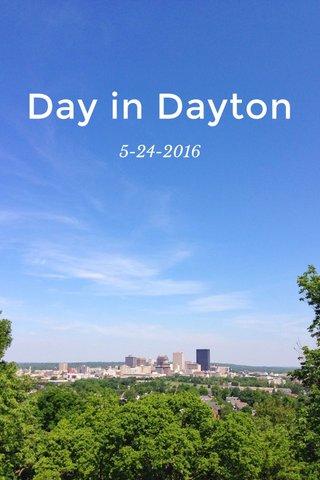 Day in Dayton 5-24-2016