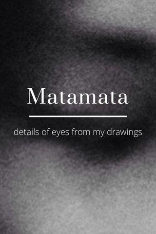 Matamata details of eyes from my drawings