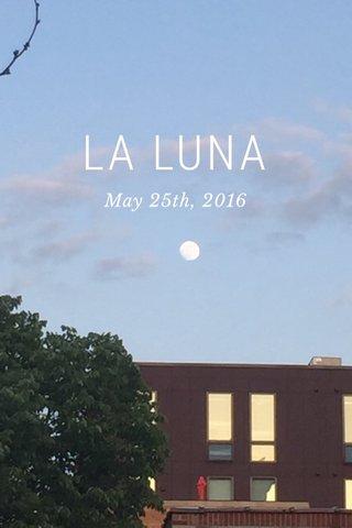 LA LUNA May 25th, 2016