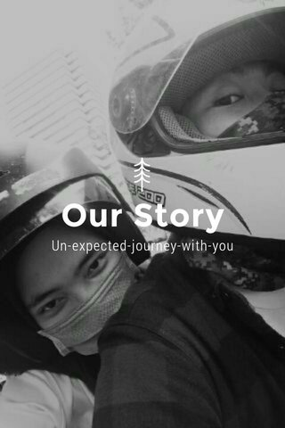 Our Story Un-expected-journey-with-you