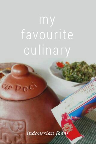 my favourite culinary indonesian foods