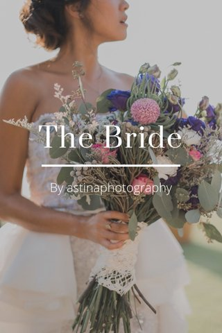 The Bride By astinaphotography
