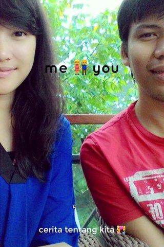 me 👫 you cerita tentang kita 💑