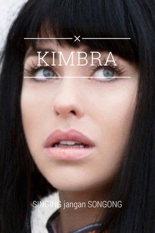KIMBRA SINGING jangan SONGONG
