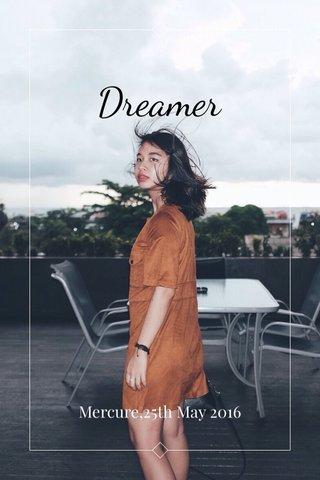 Dreamer Mercure,25th May 2016