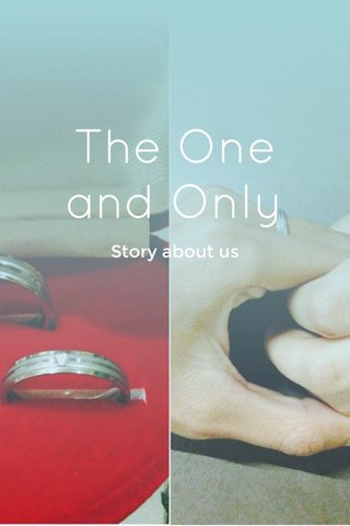 The One and Only Story about us