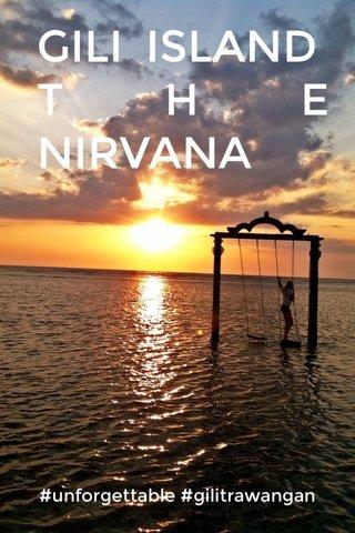 GILI ISLAND THE NIRVANA #unforgettable #gilitrawangan