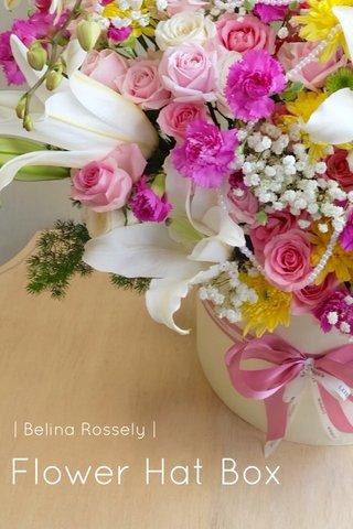Flower Hat Box   Belina Rossely  