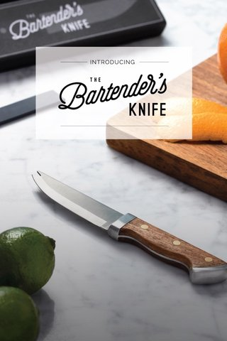 The Bartender's Knif Introducing: