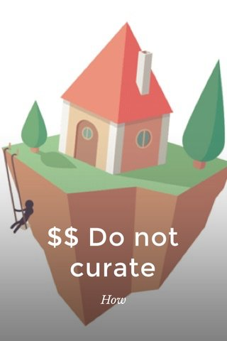 $$ Do not curate How