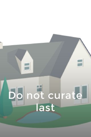 Do not curate last