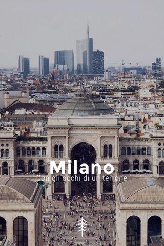 Milano Con gli occhi di un terrone