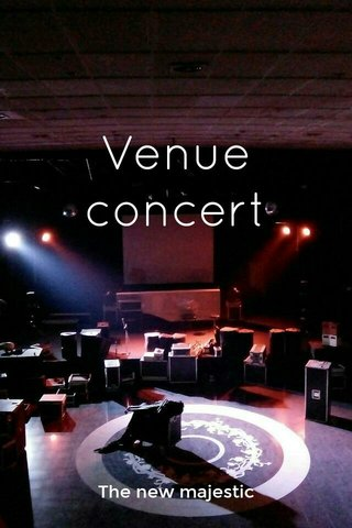 Venue concert The new majestic
