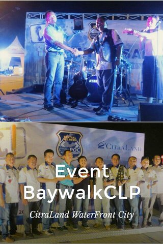 Event BaywalkCLP CitraLand WaterFront City