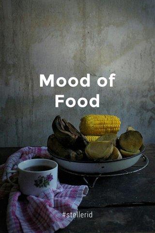 Mood of Food #stellerid