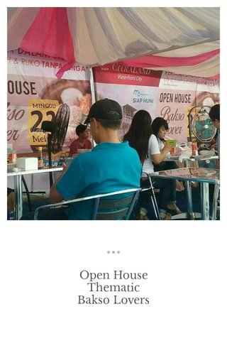 Open House Thematic Bakso Lovers