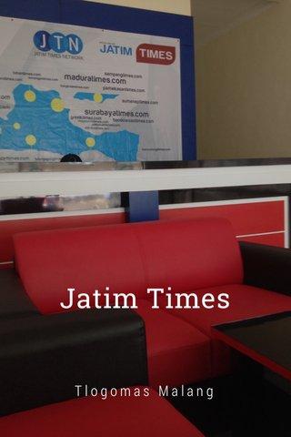 Jatim Times Tlogomas Malang