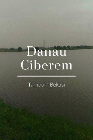Danau Ciberem Tambun, Bekasi