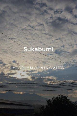Sukabumi #EARLYMORNINGVIEW
