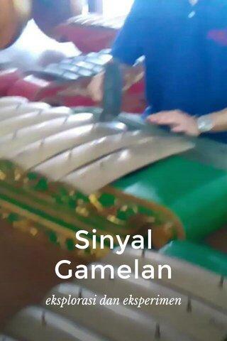 Sinyal Gamelan eksplorasi dan eksperimen