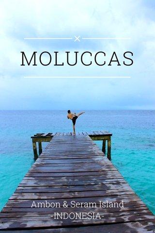 MOLUCCAS Ambon & Seram Island -INDONESIA-