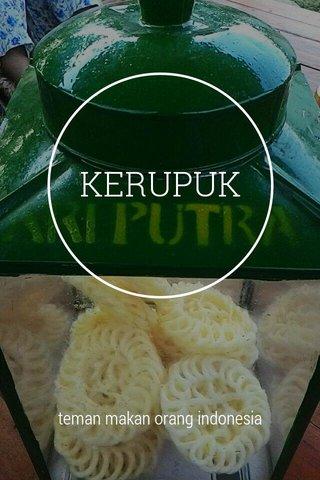 KERUPUK teman makan orang indonesia