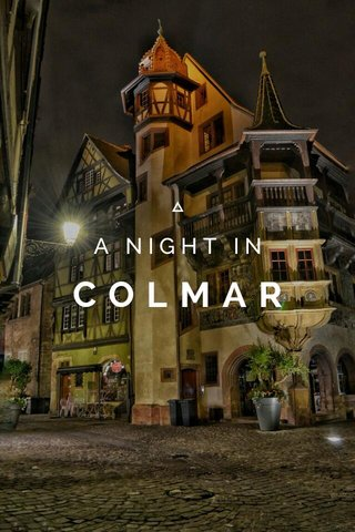 COLMAR A NIGHT IN