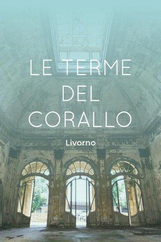 LE TERME DEL CORALLO Livorno