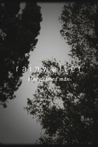 rainwaiter blue dressed man