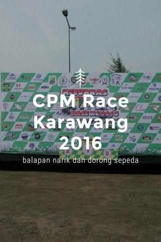 CPM Race Karawang 2016 balapan narik dan dorong sepeda