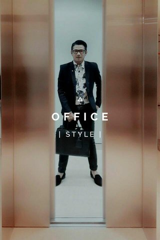 OFFICE | STYLE |