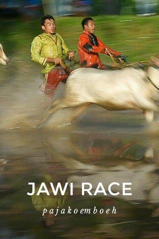 JAWI RACE p a j a k o em b o e h