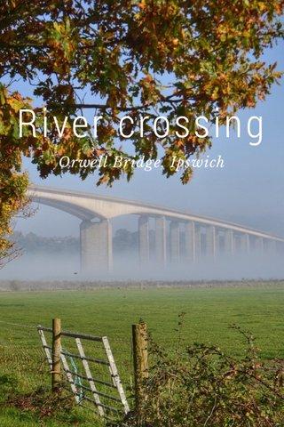 River crossing Orwell Bridge, Ipswich