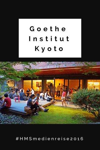Goethe Institut Kyoto #HMSmedienreise2016