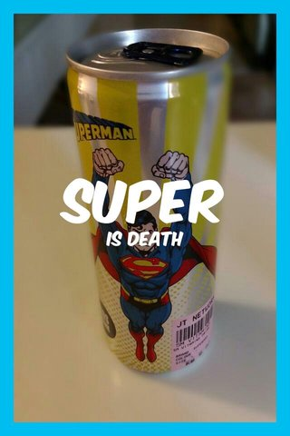 super is death