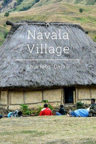 "Navala Village "" Wae Rebo "" Dari Fiji"