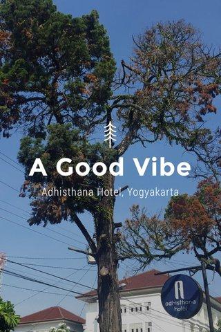 A Good Vibe Adhisthana Hotel, Yogyakarta