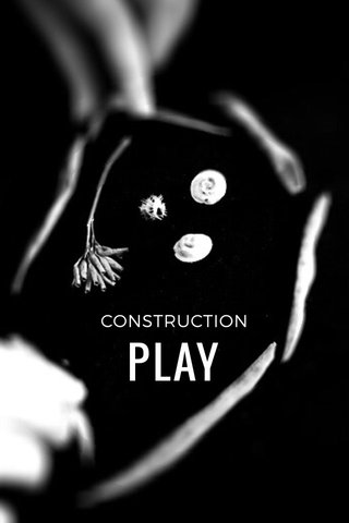 PLAY CONSTRUCTION