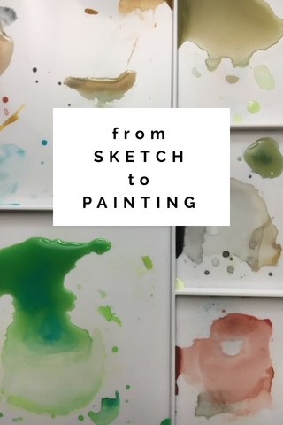 from SKETCH to PAINTING