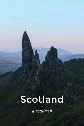 Scotland a roadtrip