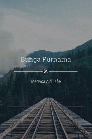 Bunga Purnama Merrysa Aldillafie