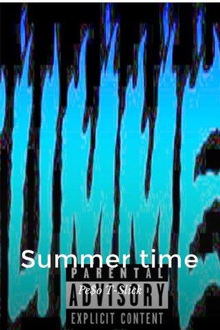 Summer time Pe$o T-Slick