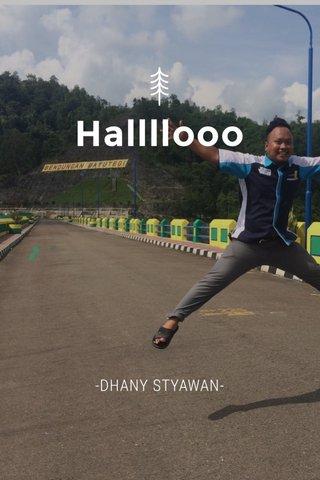Hallllooo -DHANY STYAWAN-